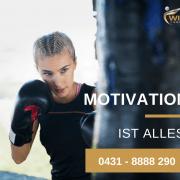 Motivation ist alles – Kiel - Kampfsport - Selbstverteidigung - Fitness